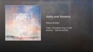 Steve Archer - Softly And Tenderly
